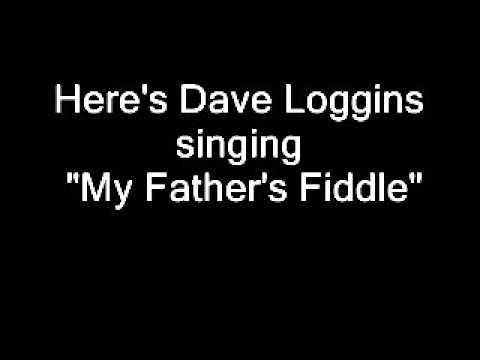 Dave Loggins -- My Father's Fiddle