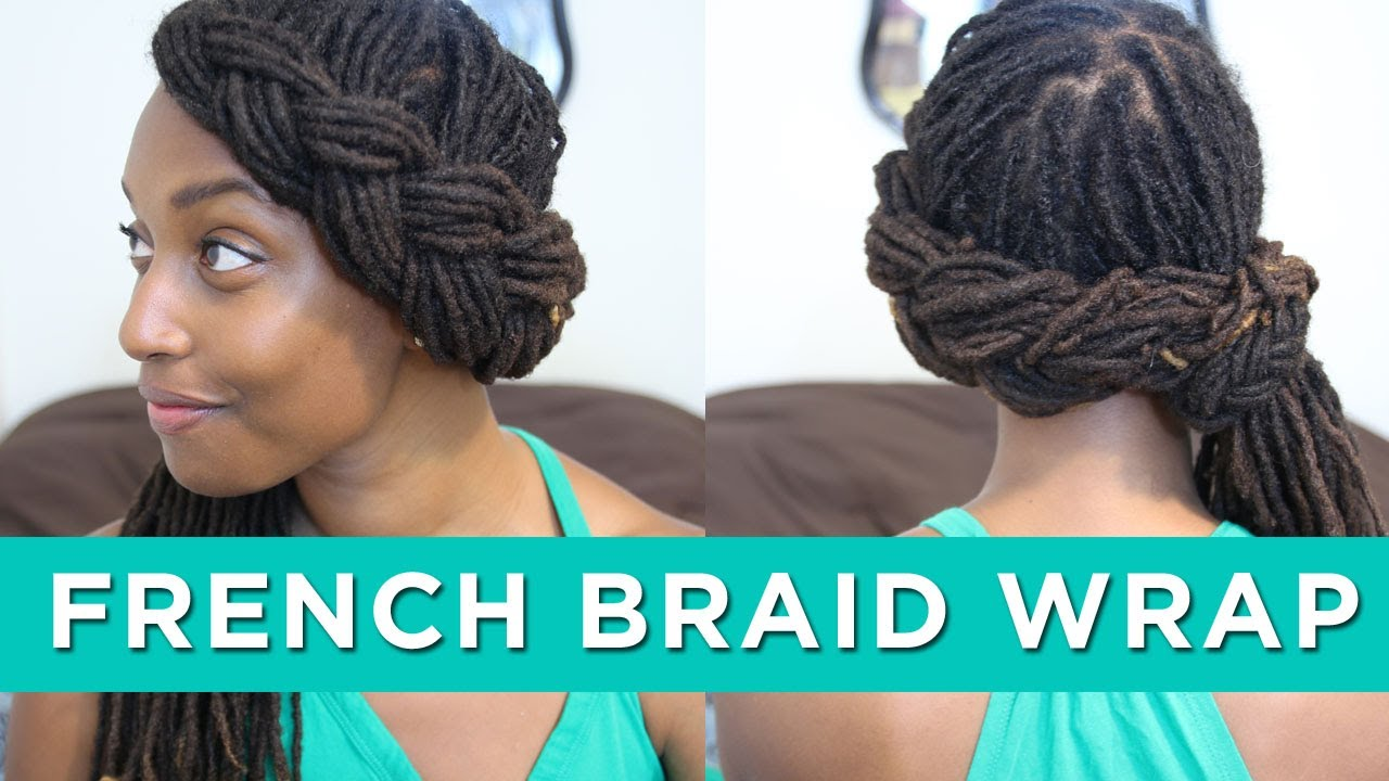 Loc hairstyle tutorial french braid wrap youtube ccuart Choice Image