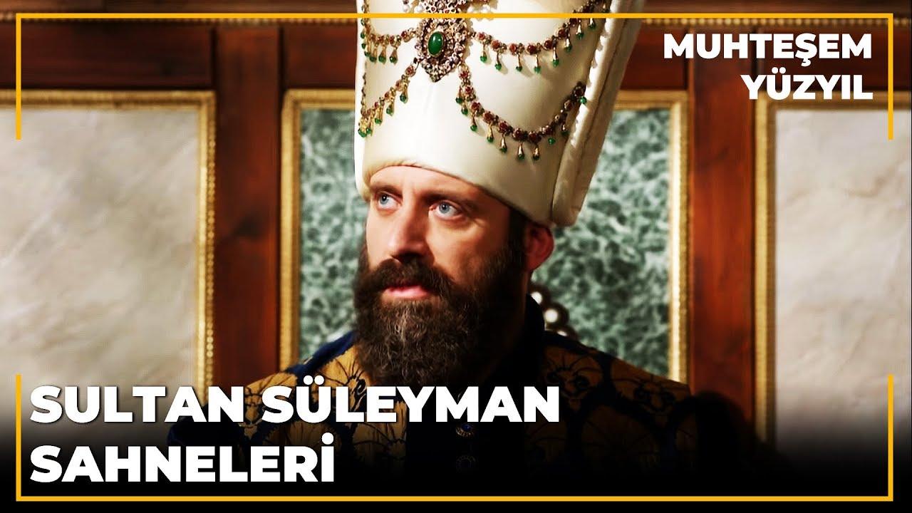Sultan Süleyman'ın Unutulmaz Sahneleri   Muhteşem Yüzyıl