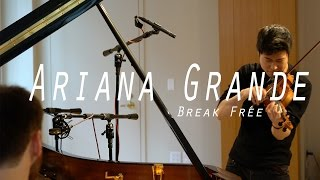 Break Free - Ariana Grande (Charles Yang & Peter Dugan) - Violin & Piano Cover