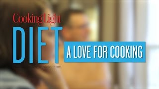 A Love for Cooking on the Cooking Light Diet | Cooking Light