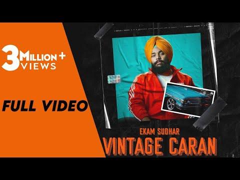 Vintage Caran(Full Video)| Ekam Sudhar | The Kidd| Teji Sandhu | Latest Punjabi Songs 2020