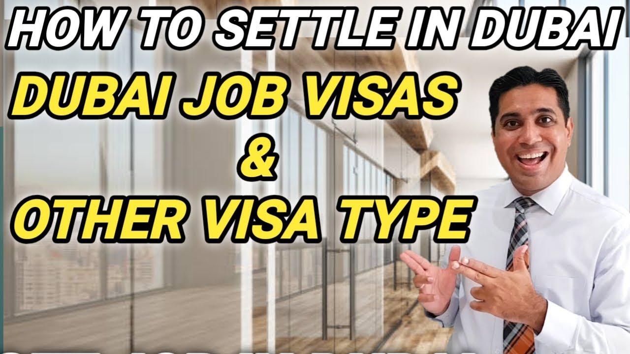 Jobs In Dubai   How to Settle In Dubai   Work Visa In Dubai