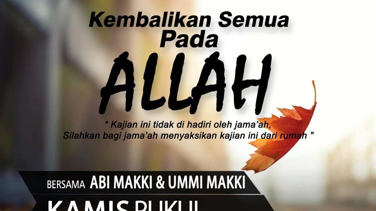 Download Serahkan Semua Pada Allah - Kajian Spesial Maret - Abi Makki  & Ummi Makki
