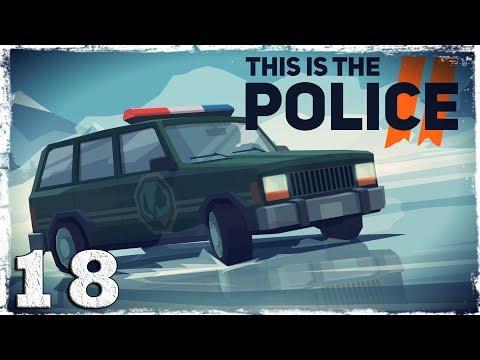 Смотреть прохождение игры This Is the Police 2. #18: В обороне.