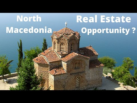 North Macedonia Property/Real Estate - An Investment Opportunity?