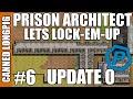 Prison Architect | Update 0 | Lets Lock-em-Up | Canned Longpig | #6