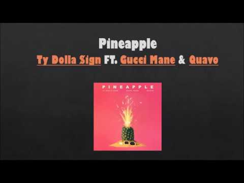"eed9ebfa285d Ty Dolla $ign – ""Pineapple"" (Feat. Gucci Mane & Quavo) Lyrics (Official  Lyric Video)"