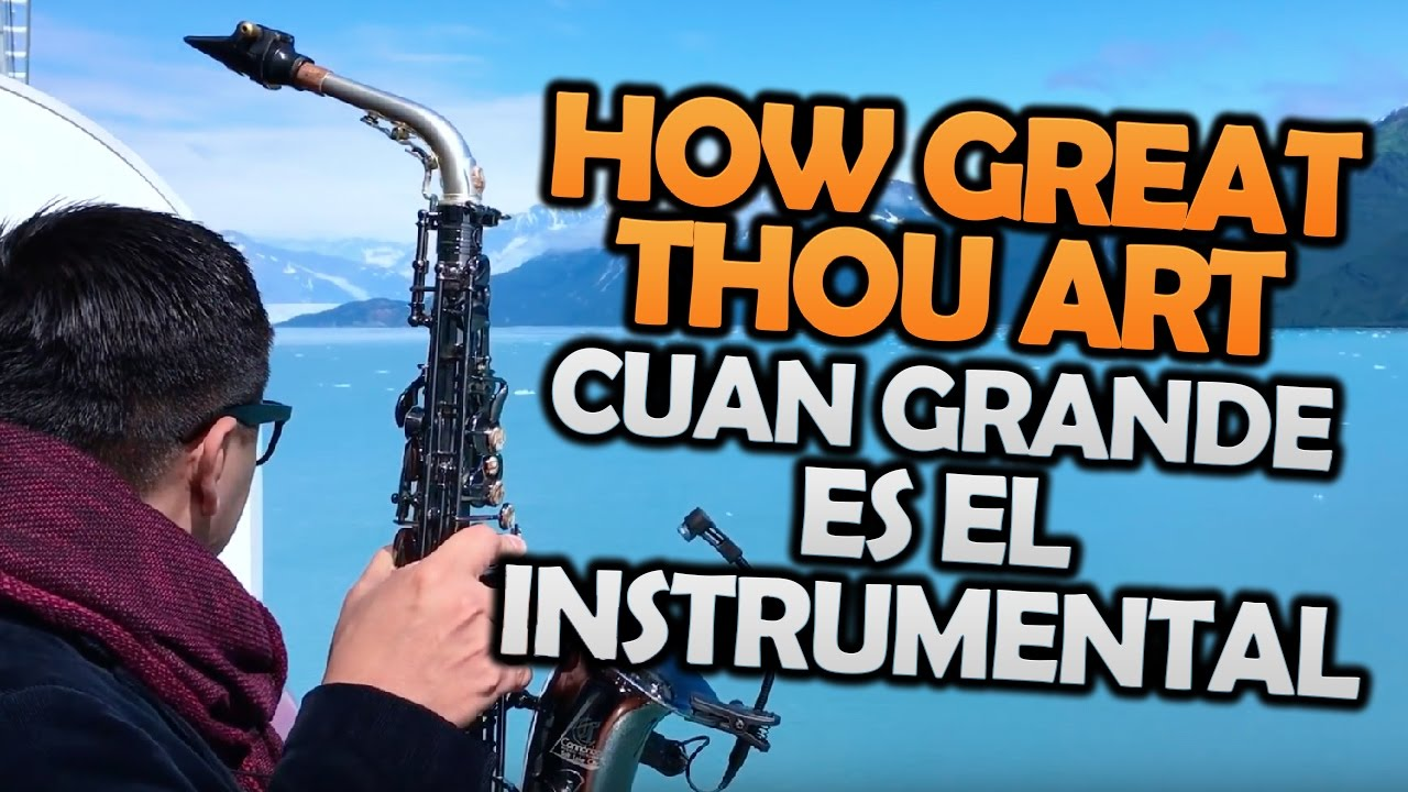 CUAN GRANDE ES EL | Uriel Vega | Musica Instrumental Saxofon