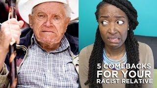 5 Comebacks For Your Racist Relative During The Holidays