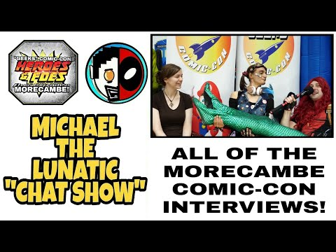 """Morecambe Comic-Con """"Chat Show"""" Interviews On Michael The Lunatic!"""