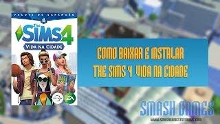 Como Baixar: The Sims 4 Vida na Cidade (City Living) Download+Crack!