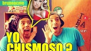 YO CHISMOSO??!
