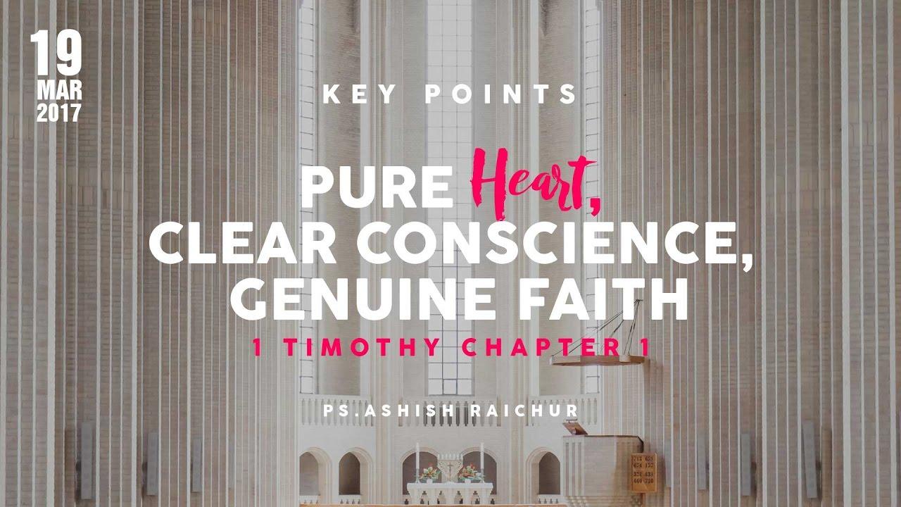 Key Points : 1 Timothy Ch. 1 : Pure Heart, Clear Conscience, Genuine Faith