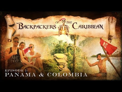 Backpackers of the Caribbean: Ep1 - Panama & Colombia [Backpacking Documentary]
