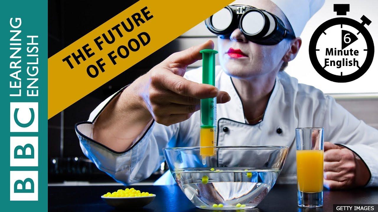 The future of food - 6 Minute English Tương lai của thực phẩm - 6 phút tiếng Anh