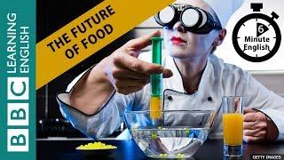 Скачать The Future Of Food 6 Minute English