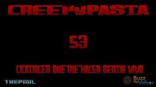 Creepypasta 53 - Cicatrices que me hacen sentir vivo