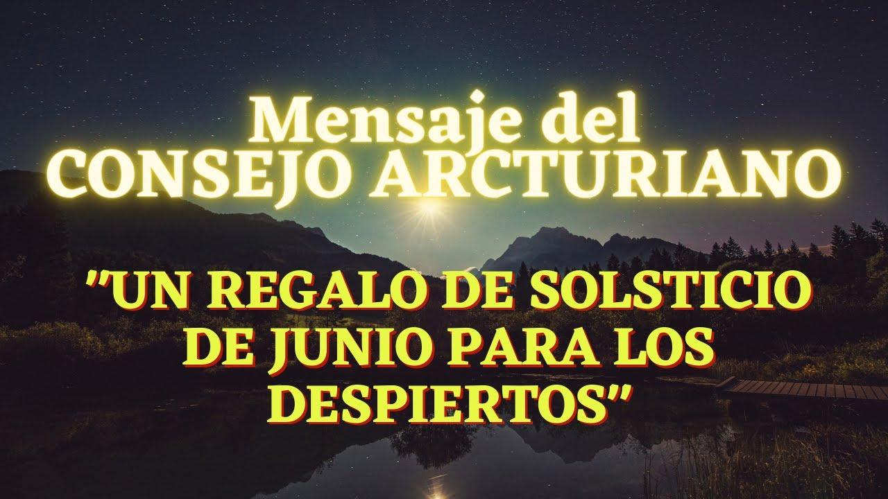 """""""UN REGALO DE SOLSTICIO DE JUNIO PARA LOS DESPIERTOS"""" 🌍 Mensaje del CONSEJO ARCTURIANO"""