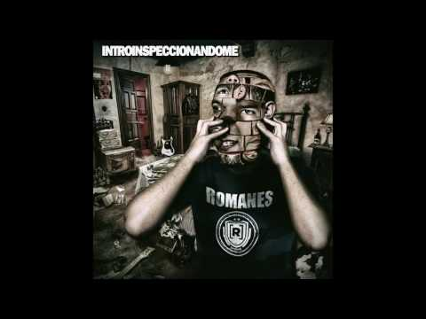 ROMANES - INTROINSPECCIONANDOME [FULL ALBUM 2016]