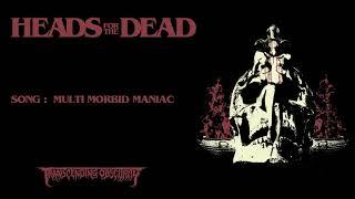 HEADS FOR THE DEAD (International) - Multi Morbid Maniac (Death Metal) #deathmetal #osdm