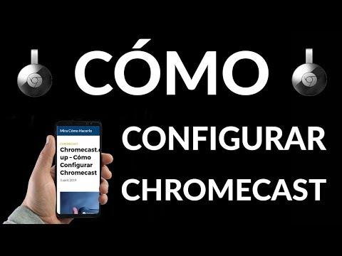 ¿Cómo Configurar un Chromecast?
