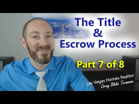 Understanding The Title and Escrow Process with Las Vegas Homes Realtor Corey Blake Teramana
