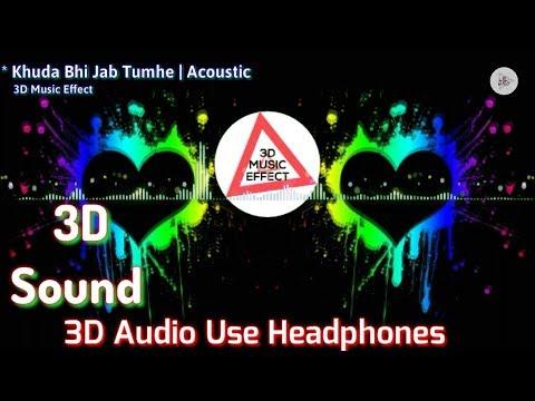 Khuda Bhi Jab Tumhe | Acoustic | Bollywood ___3D_MUSIC_EFFECT