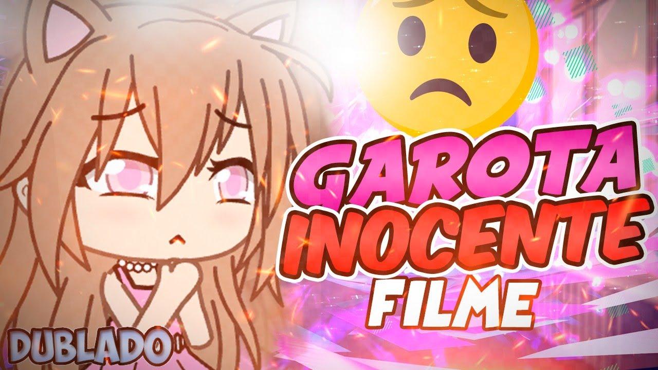 Garota Inocente   O FILME [DUBLADO] Mini Filme   Gacha Life