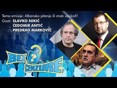 BEZ CENZURE: Albansko pitanje ili znak uzvika? - Slavko Nikić, Predrag Marković i Čedomir Antić