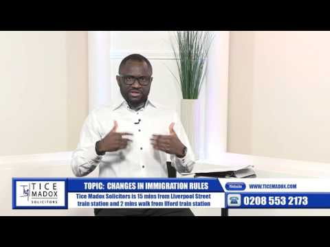 Tice Madox Solicitors -Changes in Immigration Rules  by Justice Maduforo (Solicitor)