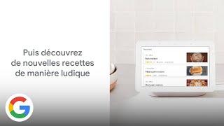 Devenez un véritable cordon bleu avec Nest Hub - Google France