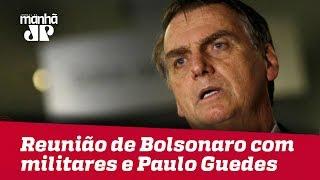 Bolsonaro tem reunião com representantes dos militares e Paulo Guedes nesta quinta-feira (10)