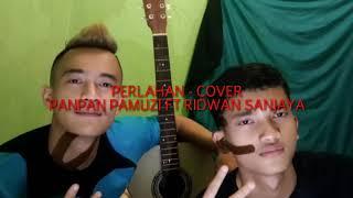 Download Perlahan ( cover PanpanpamuziftRidwansanjaya)