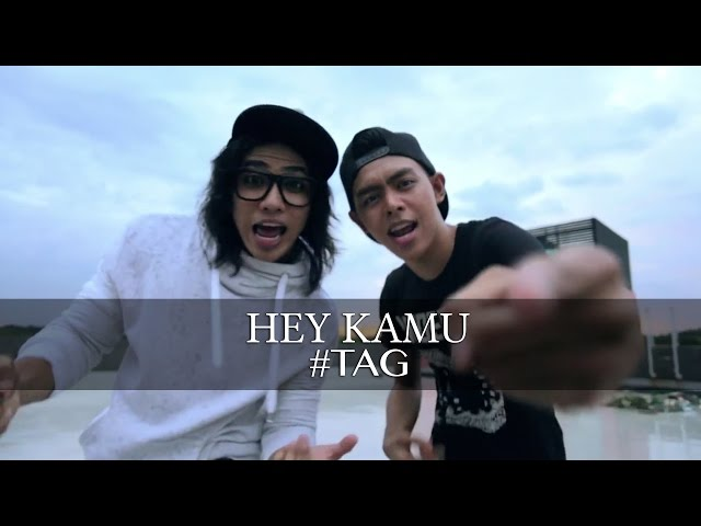 Hey Kamu - #tag (Official MV)