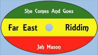 Jah Mason-She Comes And Goes (Far East Riddim)