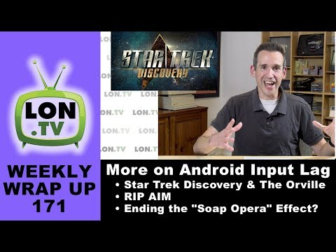 Weekly Wrapup 171 - Android Input Lag, AIM is Gone, End of Interpolation,  & More