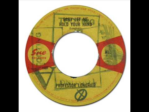 PROFESSOR LONGHAIR - Baby Let Me Hold Your Hand [Sue WI-397] 1965 (1957)