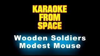 Modest Mouse • Wooden Soldiers • [Karaoke] [Instrumental Lyrics]