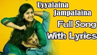 uyyala jampala movie    uyyalaina jampalaina full song with lyrics    raj tarun anandi