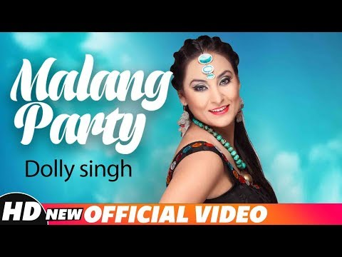 Malang Party (Full Video) | Dolly Singh | Mr Wow | Latest Punjabi Song 2018 | Speed Records