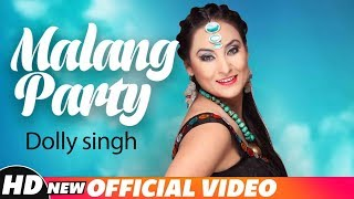 Malang Party (Full ) | Dolly Singh | Mr Wow | Latest Punjabi Song 2018 | Speed Records