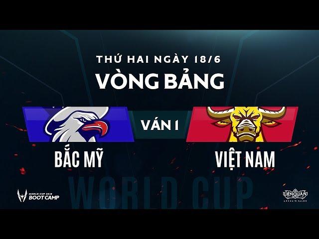 Vòng bảng BootCamp AWC: Việt Nam vs Bắc Mỹ - Ván 1 - Garena Liên Quân Mobile