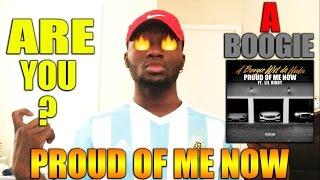 A Boogie Wit Da Hoodie Proud Of Me Now feat. Lil Bibby (Review/Reaction)
