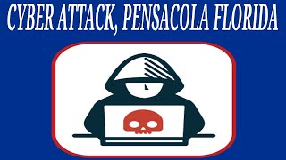 CITY OF PENSACOLA CYBER ATTACK
