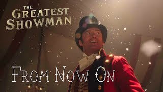 ► From Now On《從現在開始》- The Greatest Showman Movie Soundtrack 中文翻譯