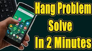 Cover images Android Mobile Hanging Problem Solve In 2 Minutes - Hang Problem Solution