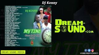 DJ Kenny - My Time (Dancehall Mixtape 2019)