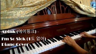 Apink (에이핑크) - I'm So Sick (1도 없어) Piano Cover