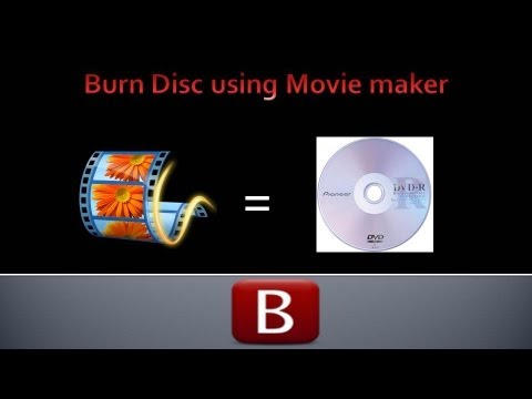Windows Movie Maker How To Create DVD